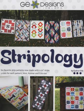 "Stripology: 6 Favorite Strip Patterns now made with 1-1/2"" strips, 3 sizes for each pattern - mini, runner, crib by Gudrun Erla"