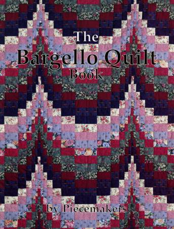 The Bargello Quilt Book from Piecmakers
