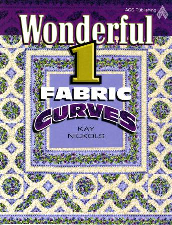 Wonderful 1 Fabric Curves by Kay Nickols