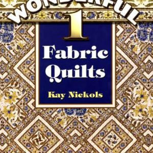 Wonderful 1-fabric Quilts by Kay Nickols