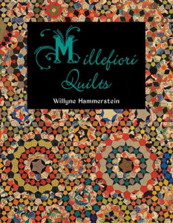 Millefiori Quilts by Willyne Hammerstien