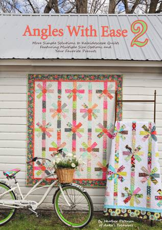 Angles with Ease 2: more simple solutions to kaleidoscope quilts featuring multiple size options and your favorite precuts by Heather Peterson of Anka's Treasures