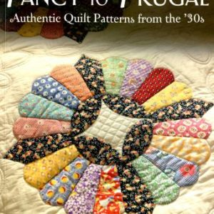 Fancy To Frugal: Authentic Quilt Patterns From the '30s by Kay Connors and Karen Earlywine