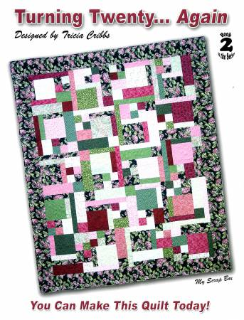 Turning Twenty Again: You Can Make This Quilt Today! By Tricia Cribbs